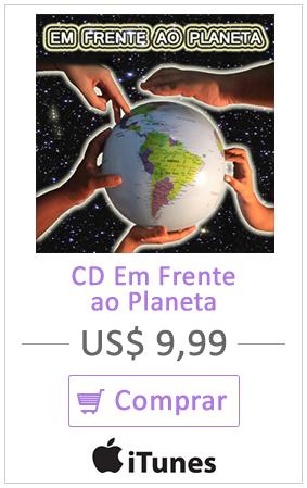 Comprar CD Em Frente ao Planeta - iTunes US$ 9,99 ou US$ 0,99 por faixa