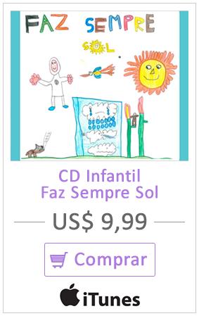 Comprar CD Infantil Faz Sempre Sol - Itunes US$ 9,99 ou US$ 0,99 por faixa